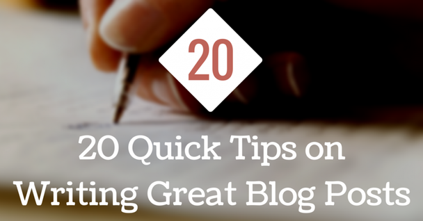 featured image thumbnail for post 20 Quick Tips on Writing Great Blog Posts